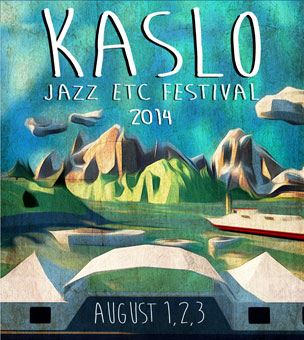 Come On Out for the 2014 Kaslo Jazz Summer Music Festival